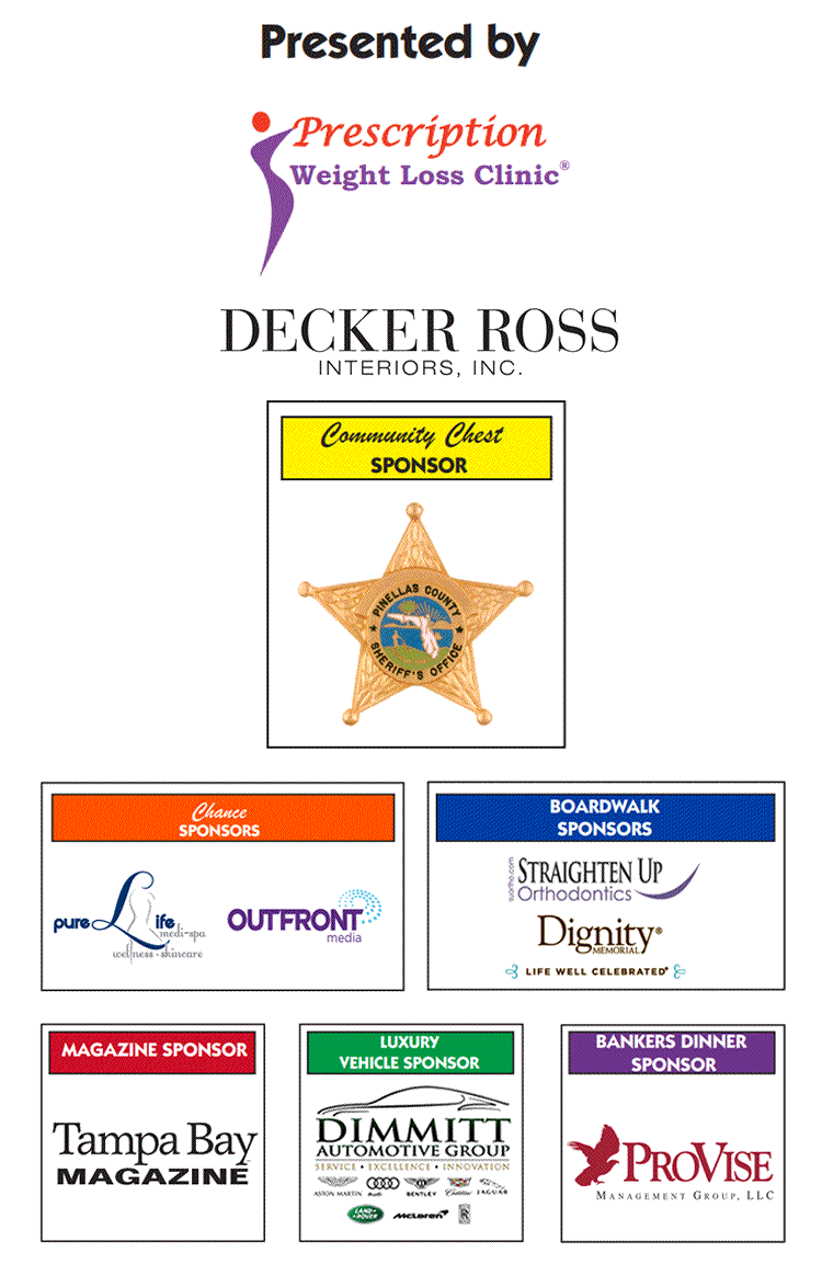 Sponsor list: Prescription Weight Loss Clinic, Decker Ross Interiors, Pinellas County Sheriffs Office, Pure Life, Outfront Media, Straighten Up Orthodontics, Dignity Memorial, Tampa Bay Magazine, Dimmit Automotive Group, & ProVise Management Group